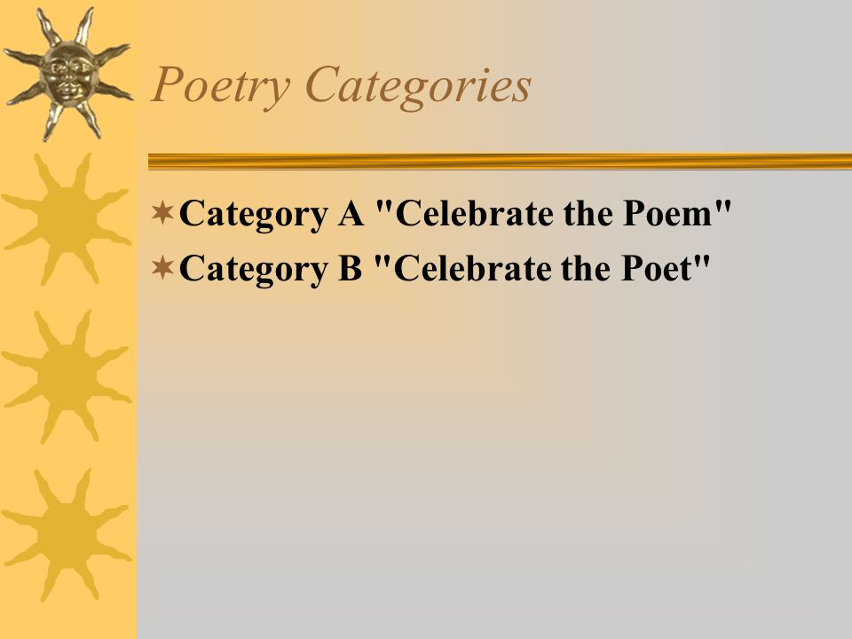 Poetry Categories Category A Celebrate the Poem