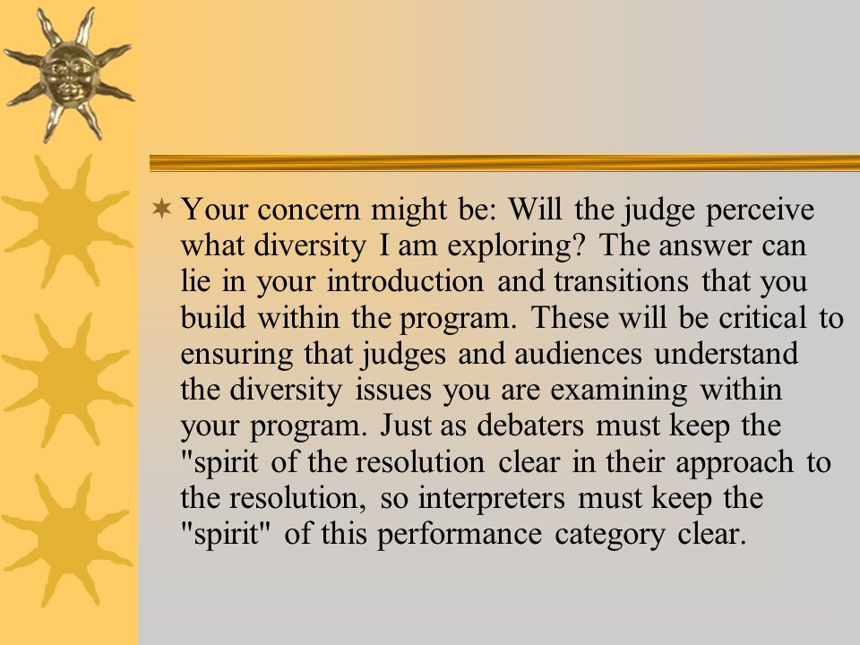 Your concern might be: Will the judge perceive what diversity I am exploring.