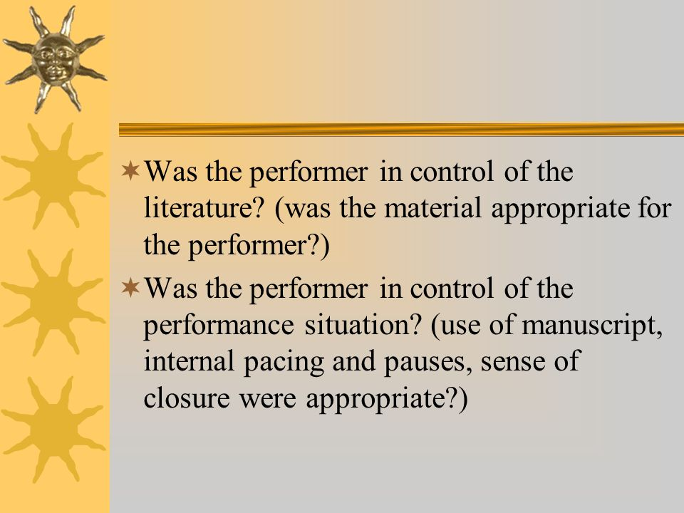 Was the performer in control of the literature