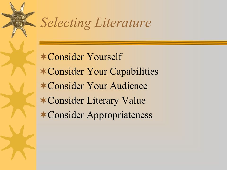 Selecting Literature Consider Yourself Consider Your Capabilities