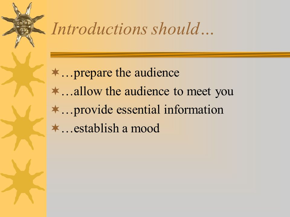 Introductions should…