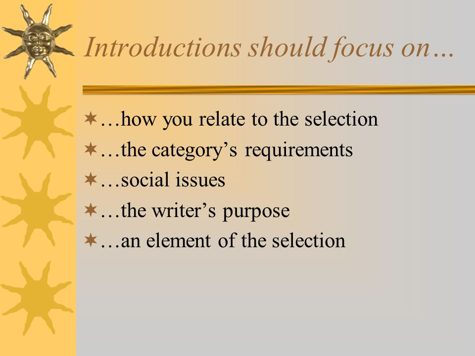 Introductions should focus on…