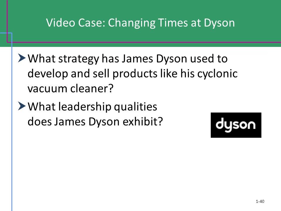 Video Case: Changing Times at Dyson