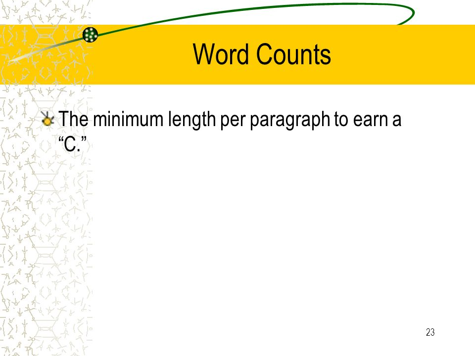 Word Counts The minimum length per paragraph to earn a C.