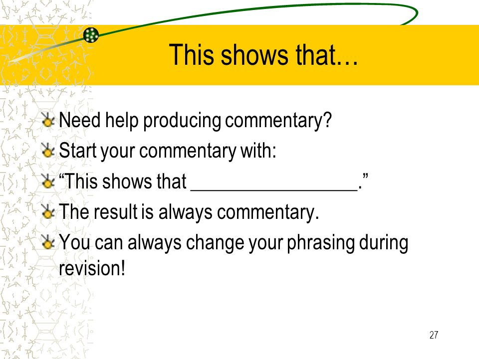 This shows that… Need help producing commentary