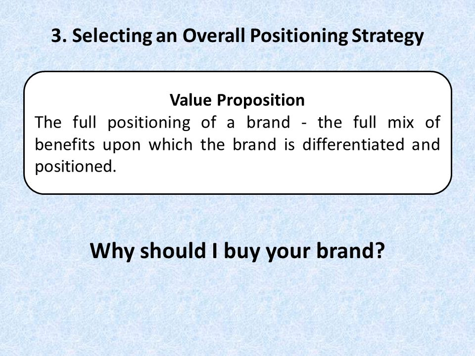 3. Selecting an Overall Positioning Strategy