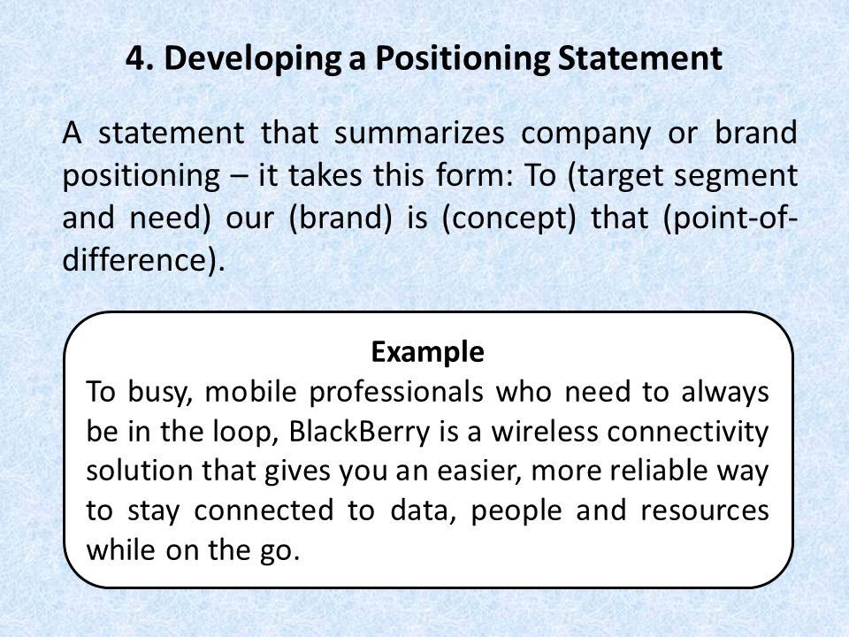 4. Developing a Positioning Statement