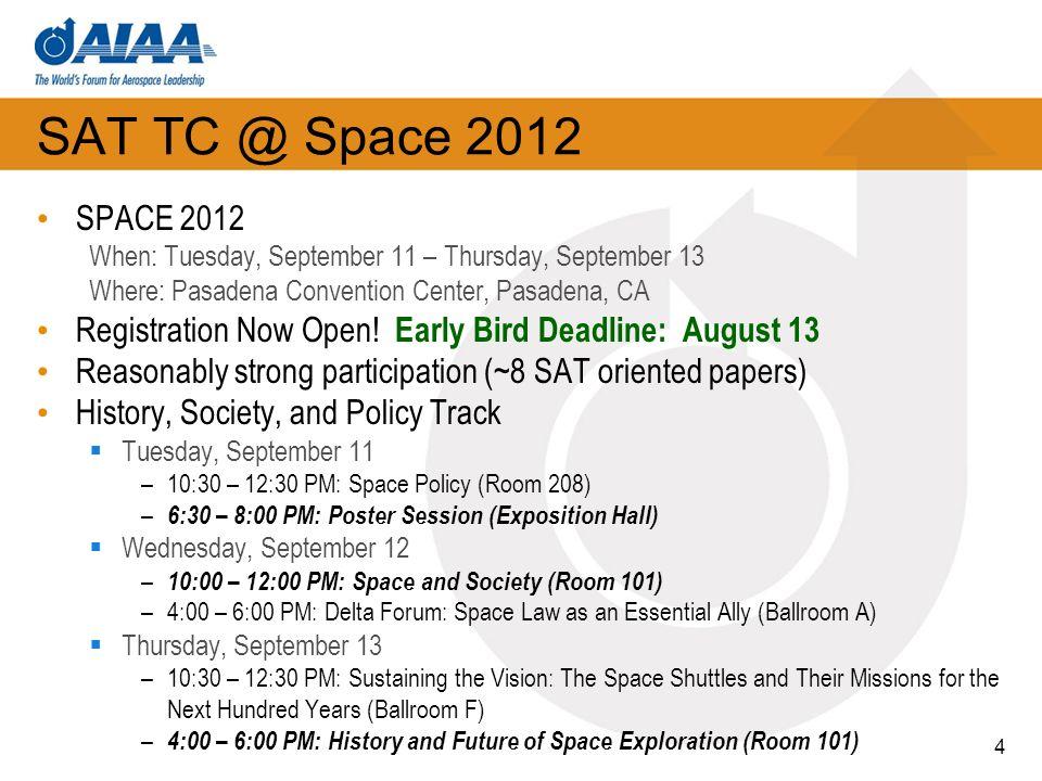 SAT TC @ Space 2012 SPACE 2012. When: Tuesday, September 11 – Thursday, September 13. Where: Pasadena Convention Center, Pasadena, CA.