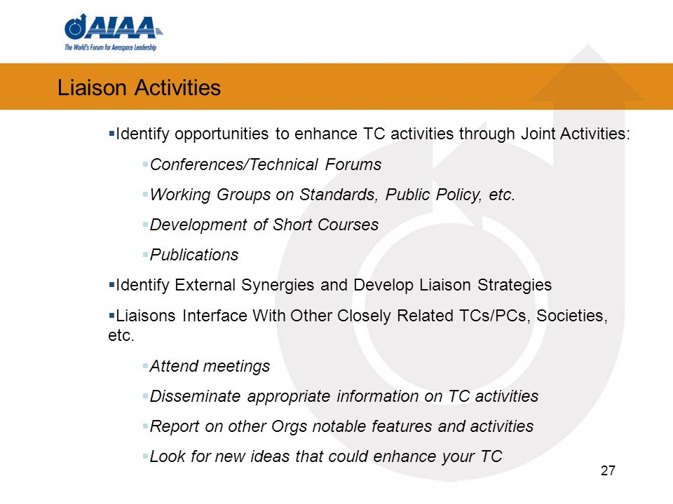 Liaison Activities Identify opportunities to enhance TC activities through Joint Activities: Conferences/Technical Forums.