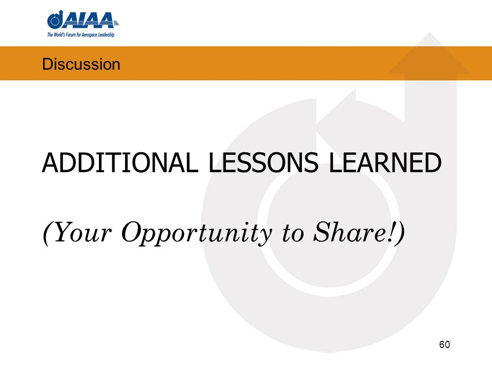 ADDITIONAL LESSONS LEARNED (Your Opportunity to Share!)
