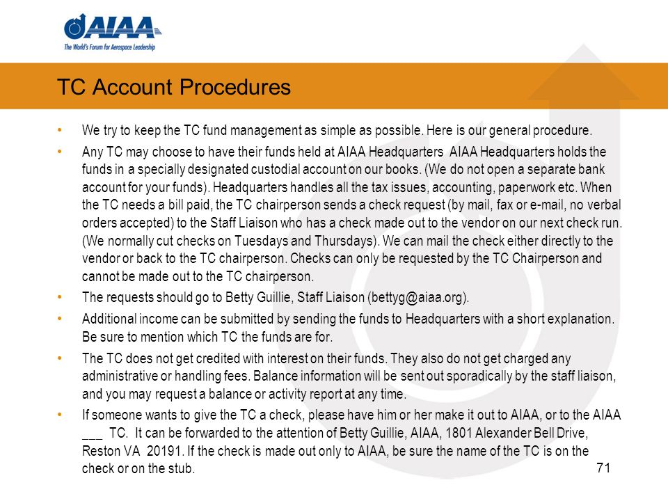 TC Account Procedures We try to keep the TC fund management as simple as possible. Here is our general procedure.