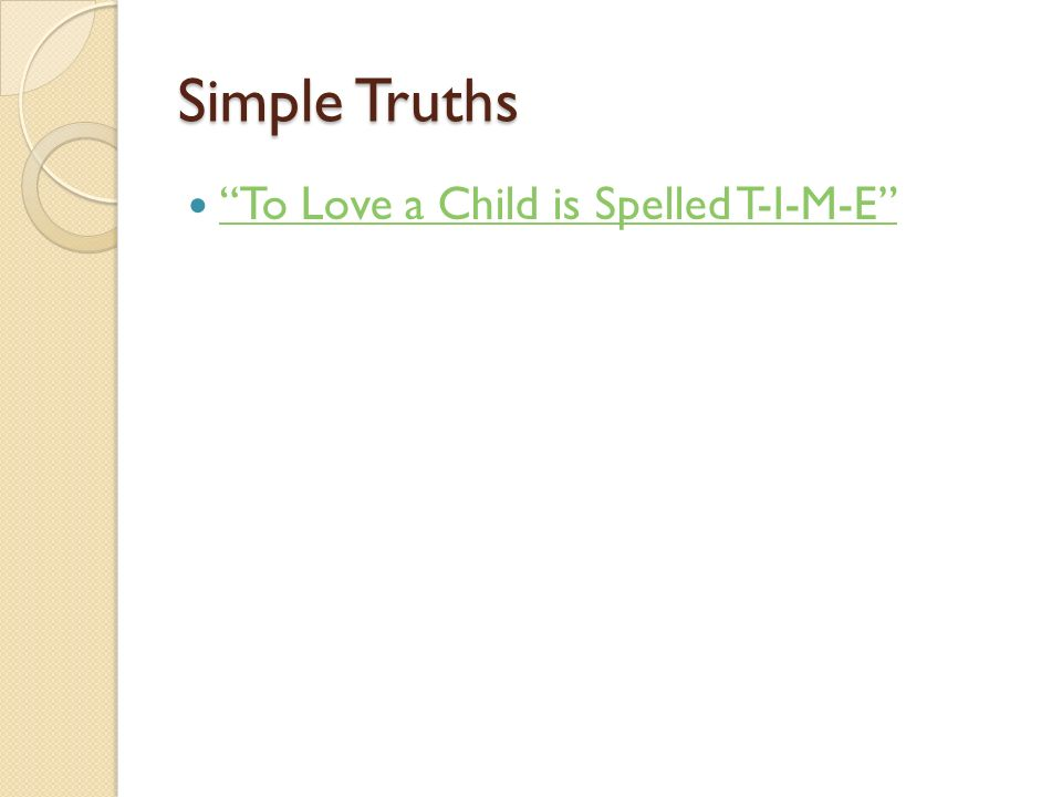 Simple Truths To Love a Child is Spelled T-I-M-E