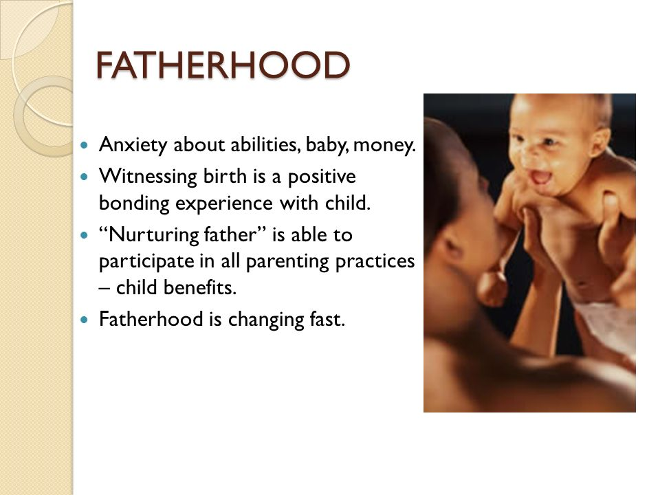 FATHERHOOD Anxiety about abilities, baby, money.