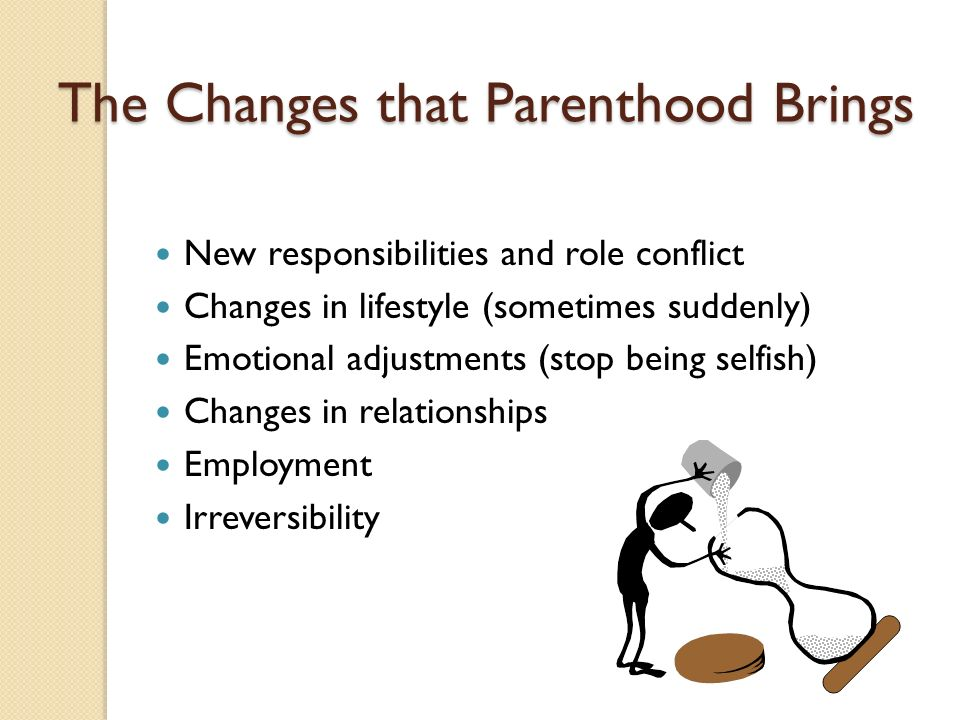 The Changes that Parenthood Brings