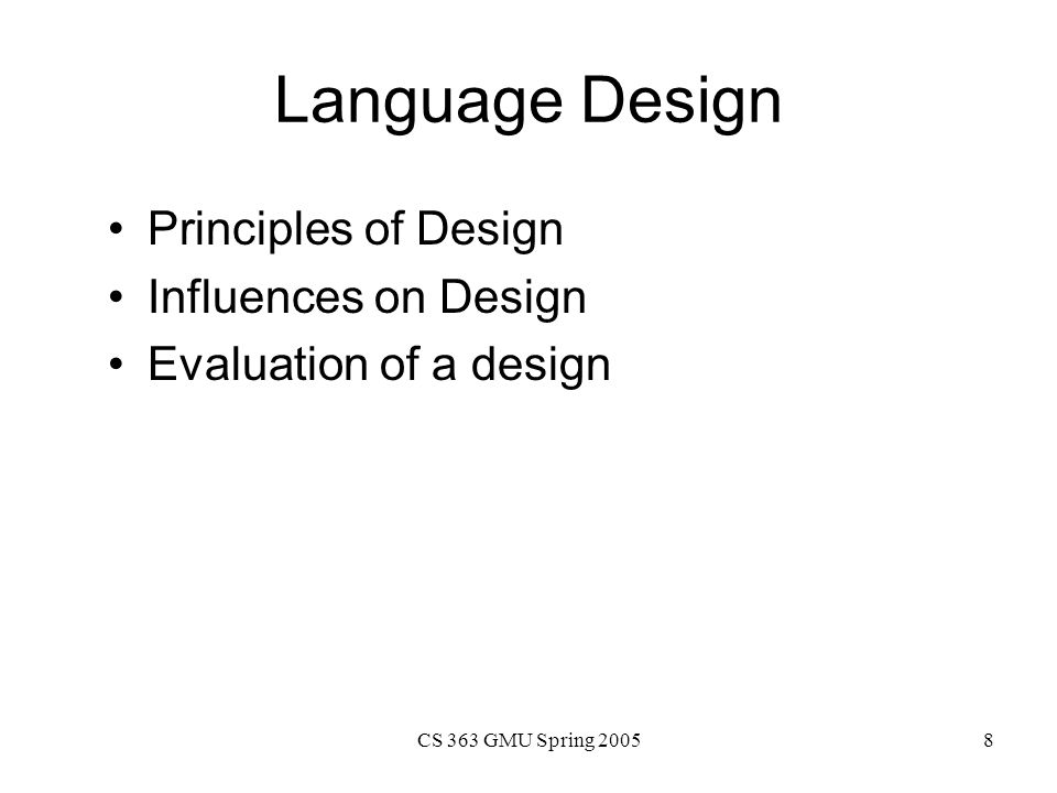 Language Design Principles of Design Influences on Design