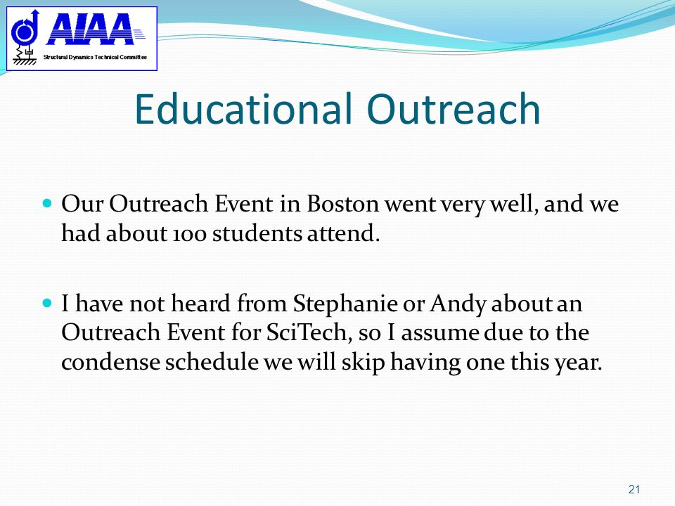 Educational Outreach Our Outreach Event in Boston went very well, and we had about 100 students attend.