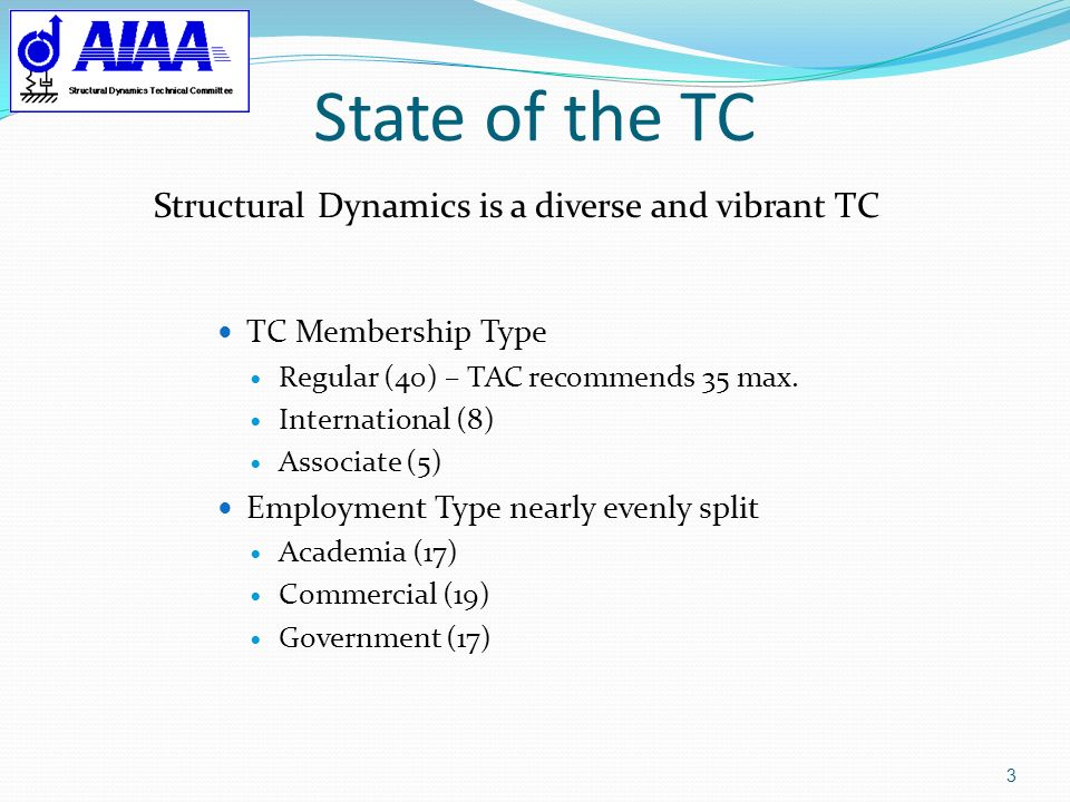 State of the TC Structural Dynamics is a diverse and vibrant TC