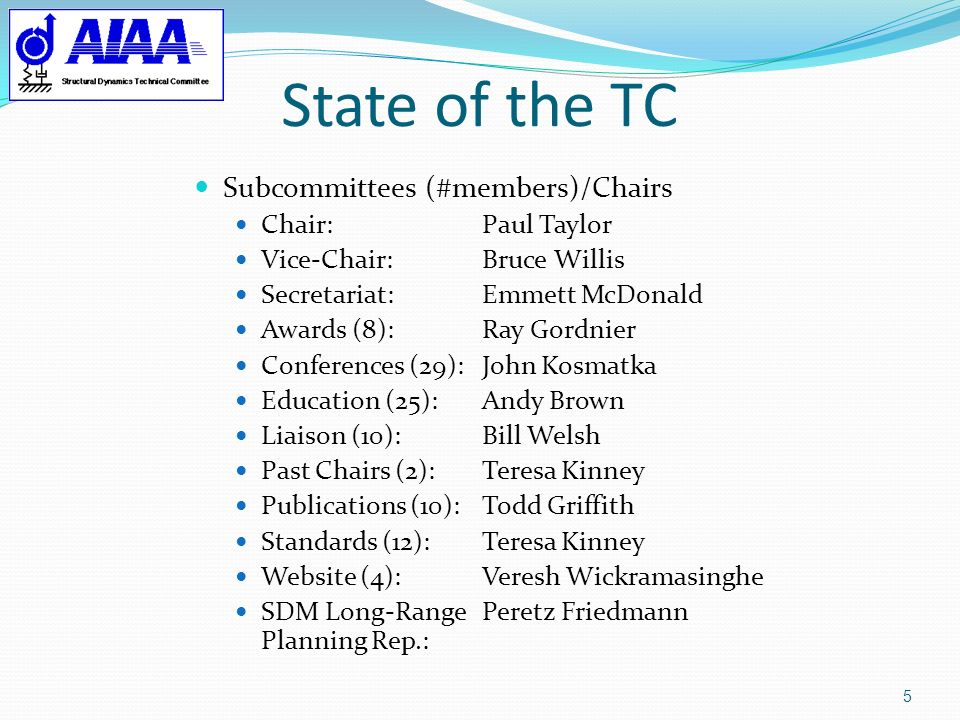 State of the TC Subcommittees (#members)/Chairs Chair: Paul Taylor