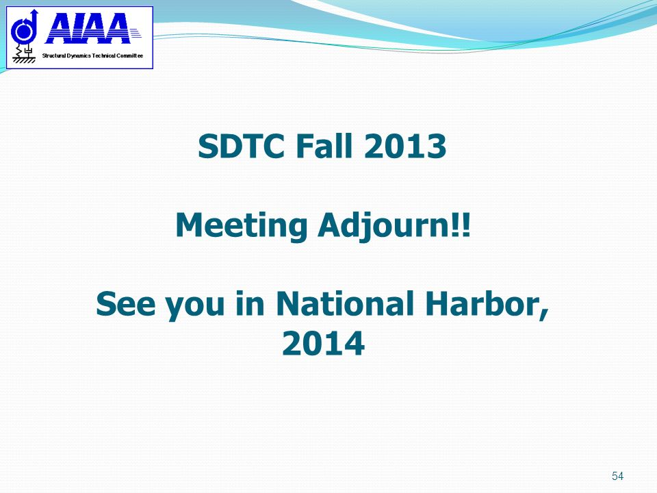 SDTC Fall 2013 Meeting Adjourn!! See you in National Harbor, 2014