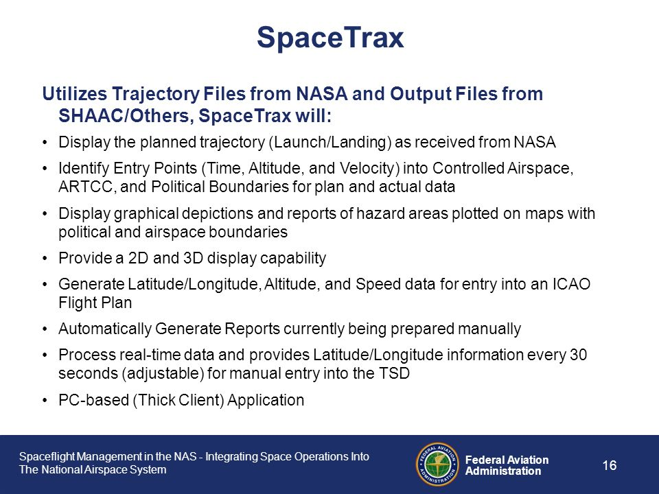SpaceTrax Utilizes Trajectory Files from NASA and Output Files from SHAAC/Others, SpaceTrax will: