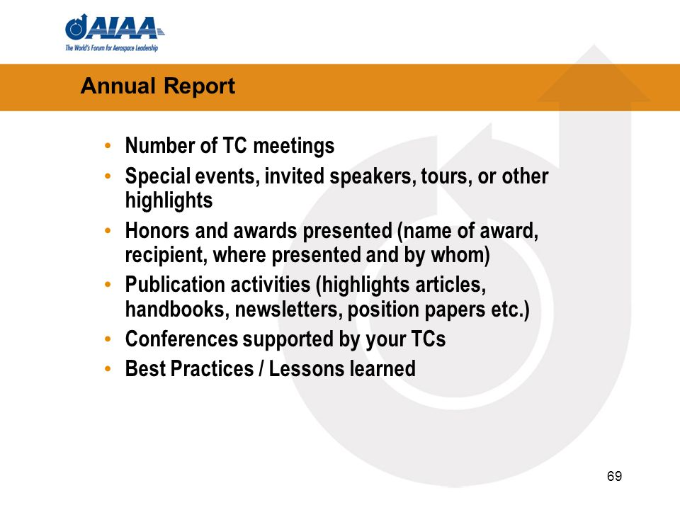 Annual Report Number of TC meetings. Special events, invited speakers, tours, or other highlights.
