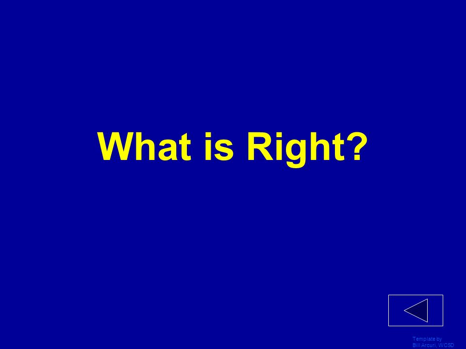 What is Right Template by Bill Arcuri, WCSD