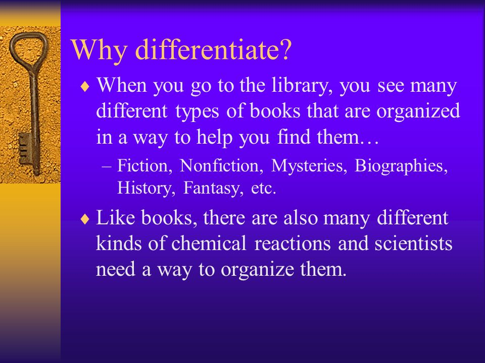 Why differentiate When you go to the library, you see many different types of books that are organized in a way to help you find them…
