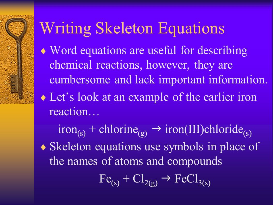 Writing Skeleton Equations