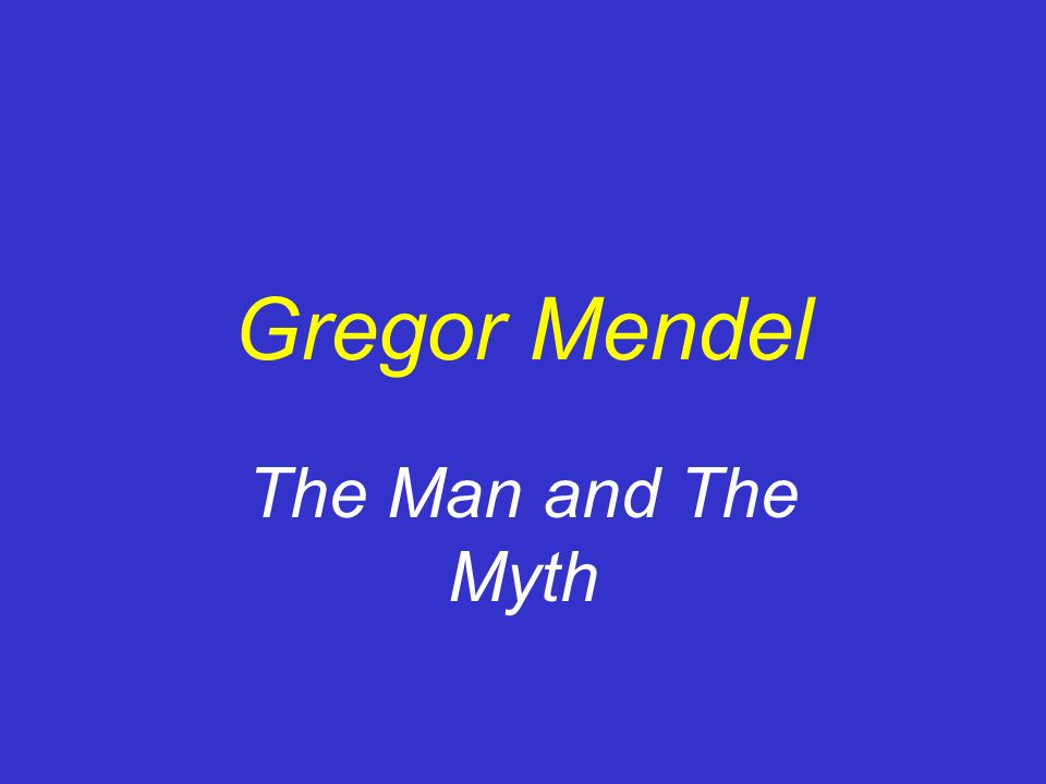 Gregor Mendel The Man and The Myth