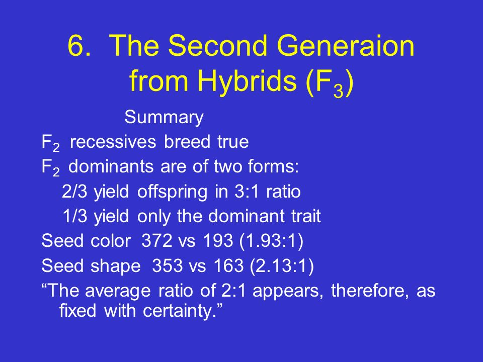 6. The Second Generaion from Hybrids (F3)