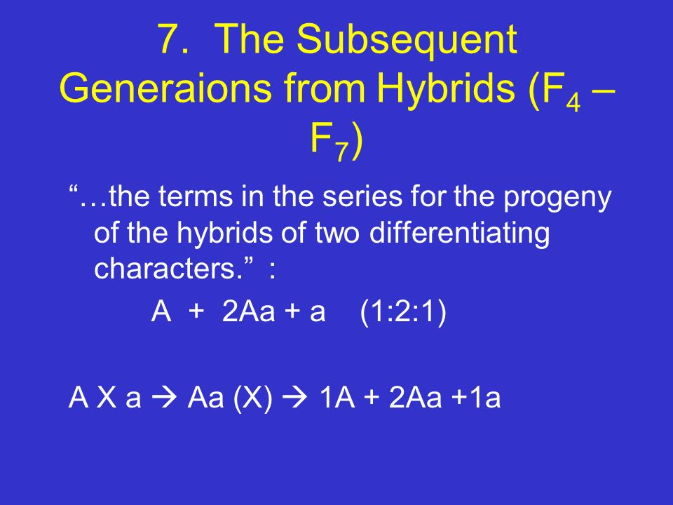 7. The Subsequent Generaions from Hybrids (F4 – F7)