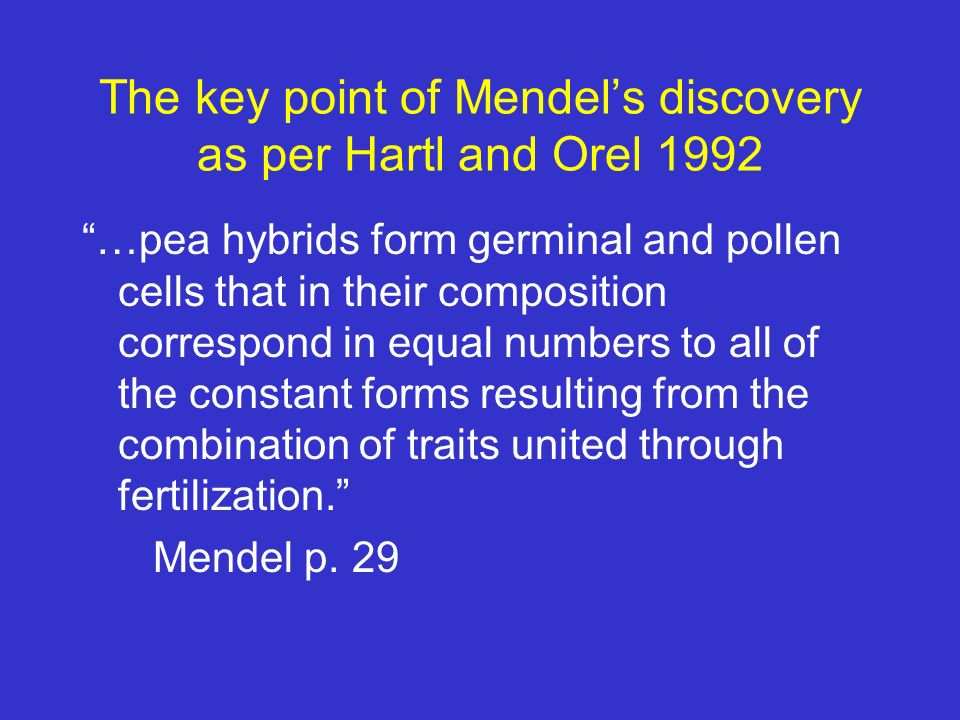 The key point of Mendel's discovery as per Hartl and Orel 1992