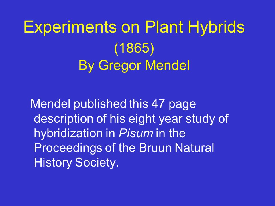 Experiments on Plant Hybrids (1865) By Gregor Mendel