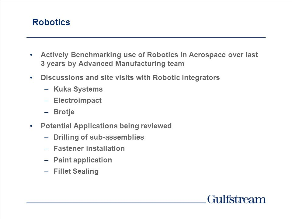 Robotics Actively Benchmarking use of Robotics in Aerospace over last 3 years by Advanced Manufacturing team.