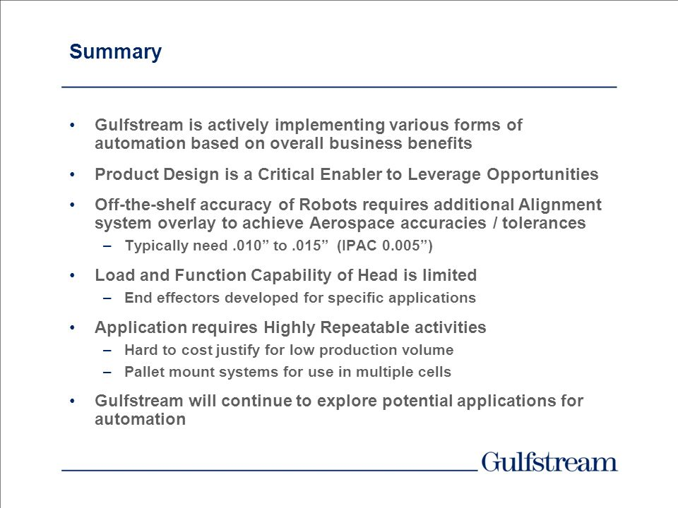 Summary Gulfstream is actively implementing various forms of automation based on overall business benefits.