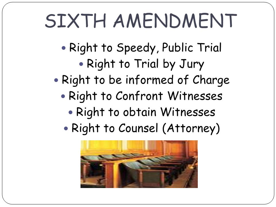 right to confront The confrontation clause in the 6th amendment protects your right to confront your accuser.