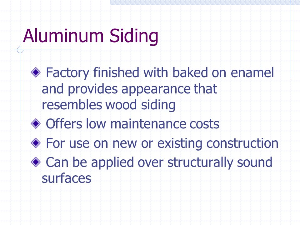 Aluminum Siding Factory finished with baked on enamel and provides appearance that resembles wood siding.