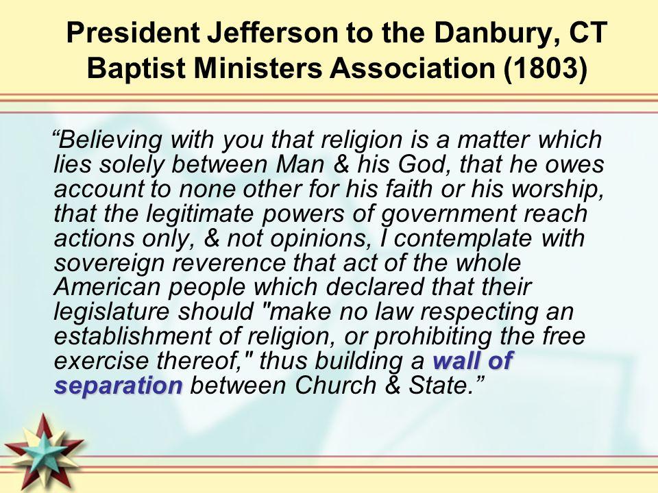 President Jefferson to the Danbury, CT Baptist Ministers Association (1803)