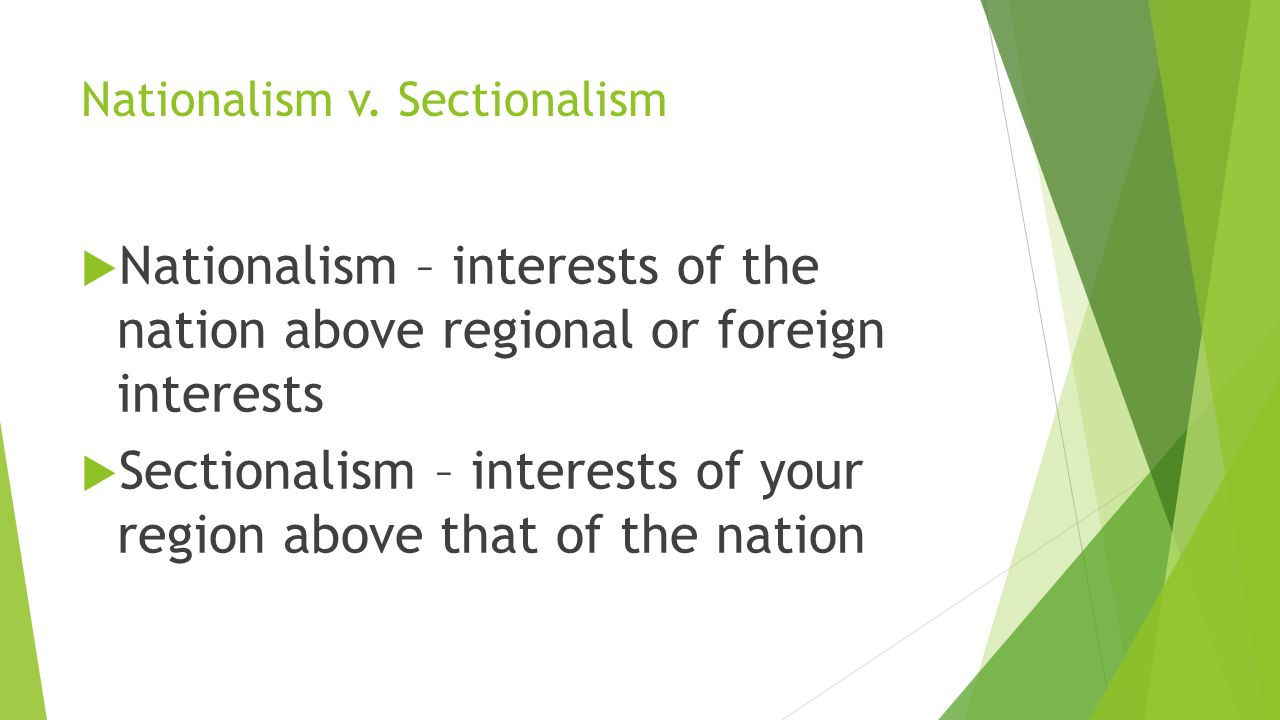 nationalism vs sectionalism essay Archive for the 'ush: balancing nationalism & sectionalism' category  a five- page essay on the gag rule a more advanced summary from  posted in ush:  balancing nationalism & sectionalism | comments off on large vs small  parcels.