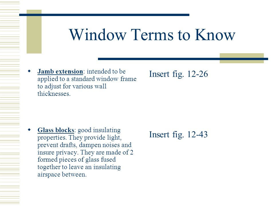 Window Terms to Know Insert fig. 12-26 Insert fig. 12-43