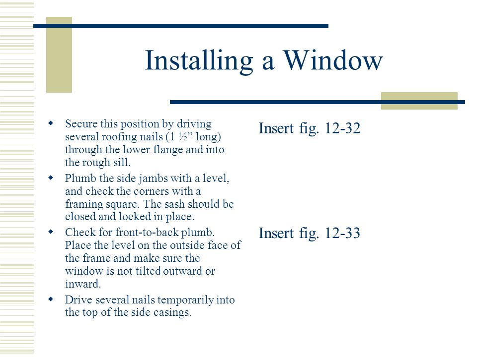 Installing a Window Insert fig. 12-32 Insert fig. 12-33