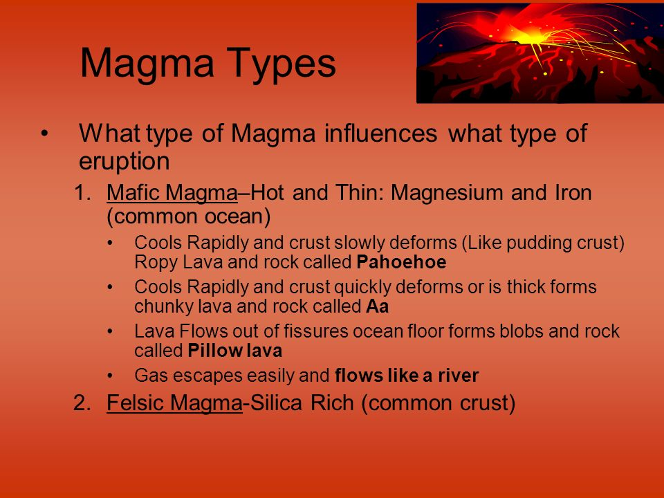 Magma Types What type of Magma influences what type of eruption