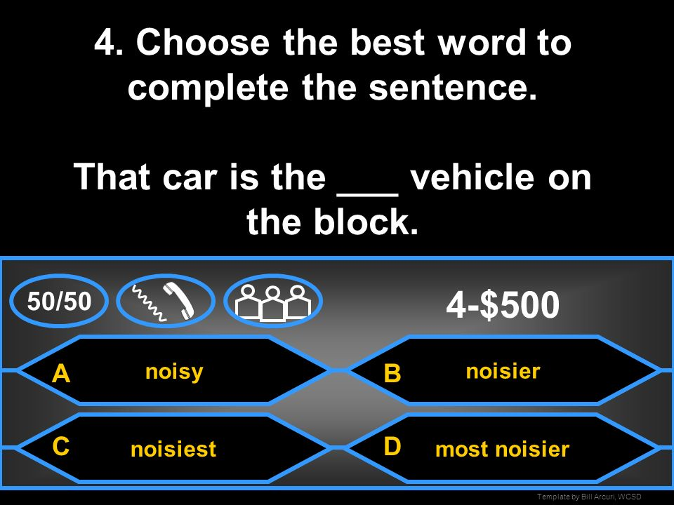 4. Choose the best word to complete the sentence
