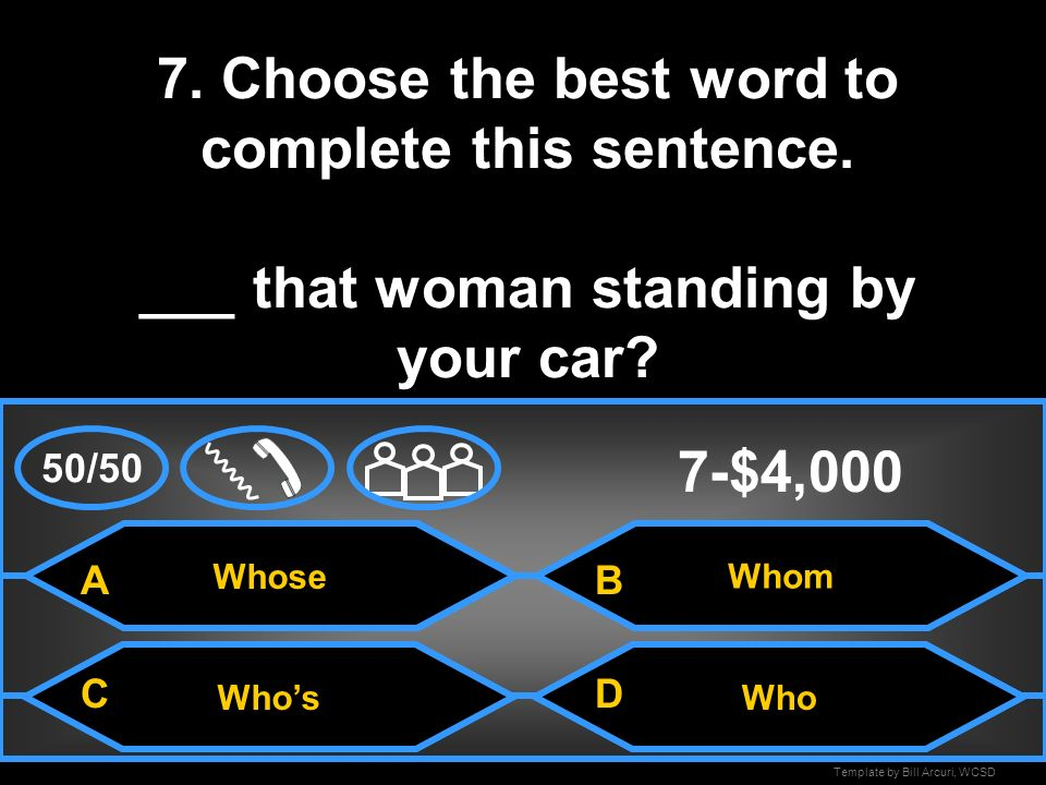 7. Choose the best word to complete this sentence