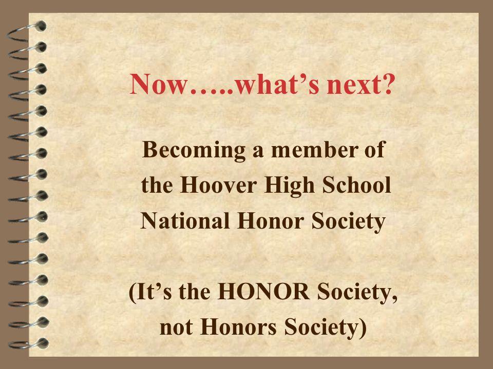 National Honor Society (It's the HONOR Society,
