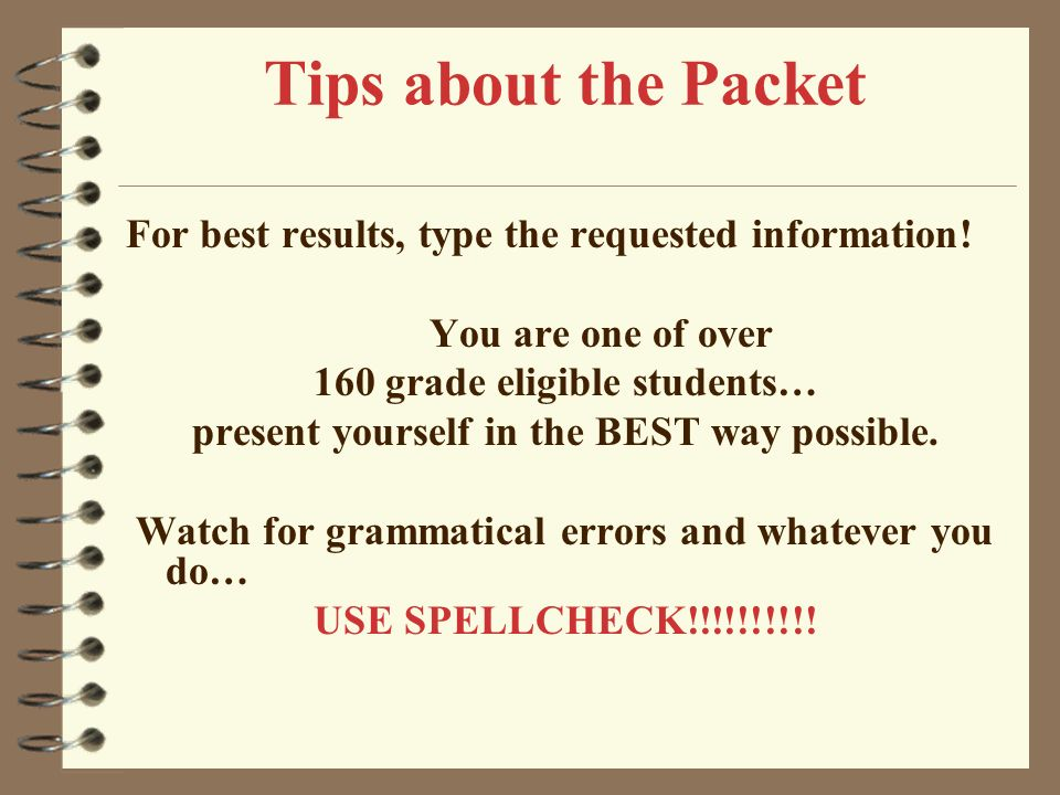 Tips about the Packet For best results, type the requested information! You are one of over. 160 grade eligible students…