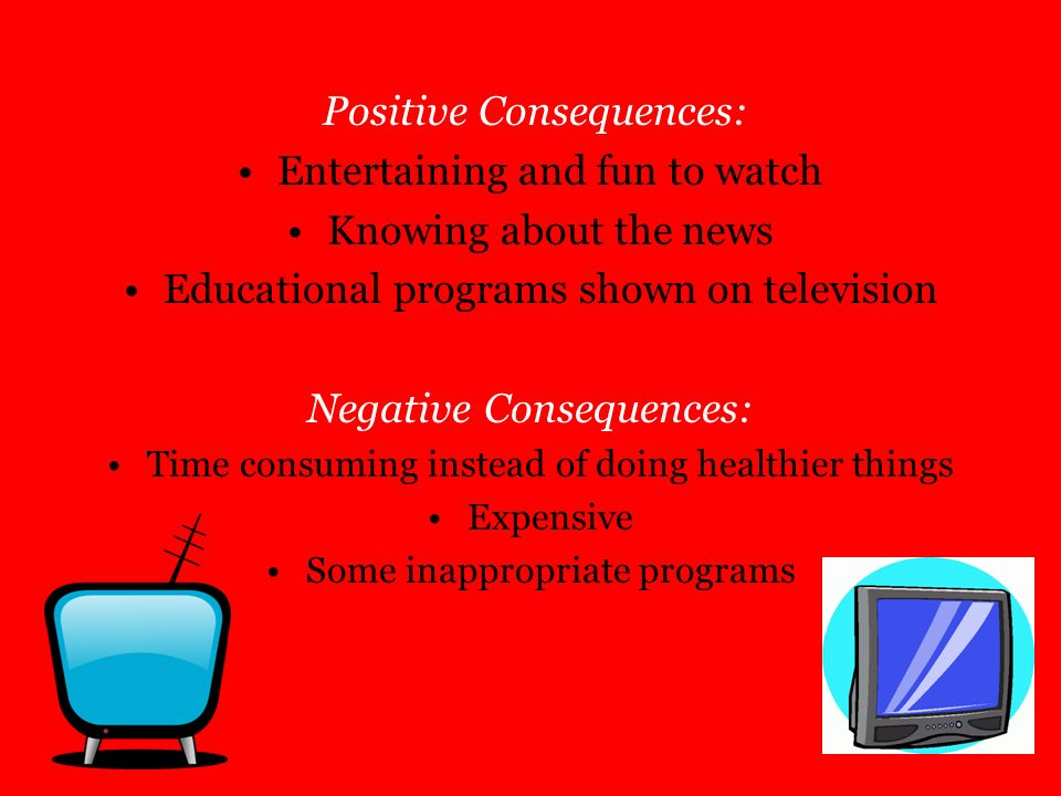 Positive Consequences: Entertaining and fun to watch