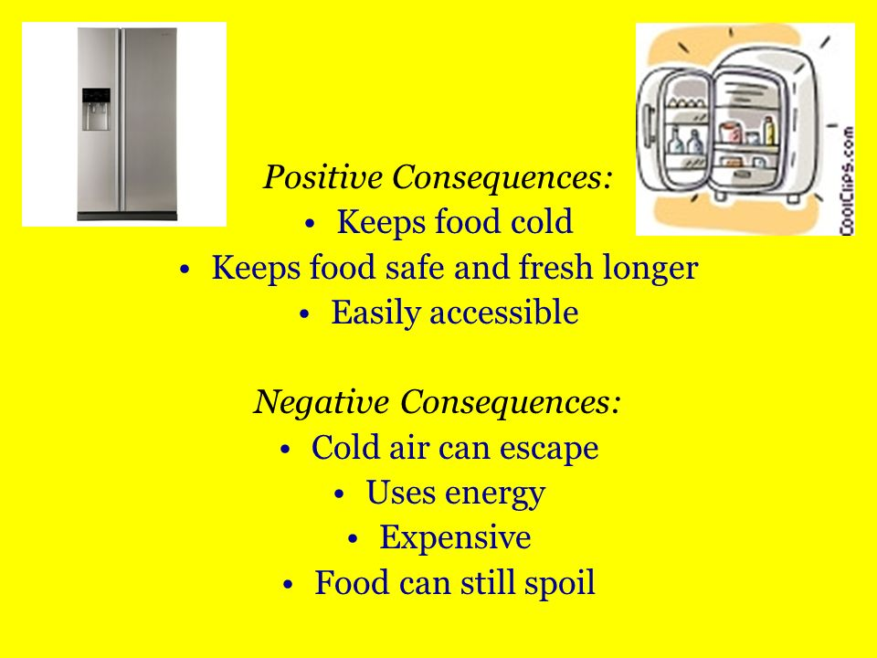 Positive Consequences: Keeps food cold