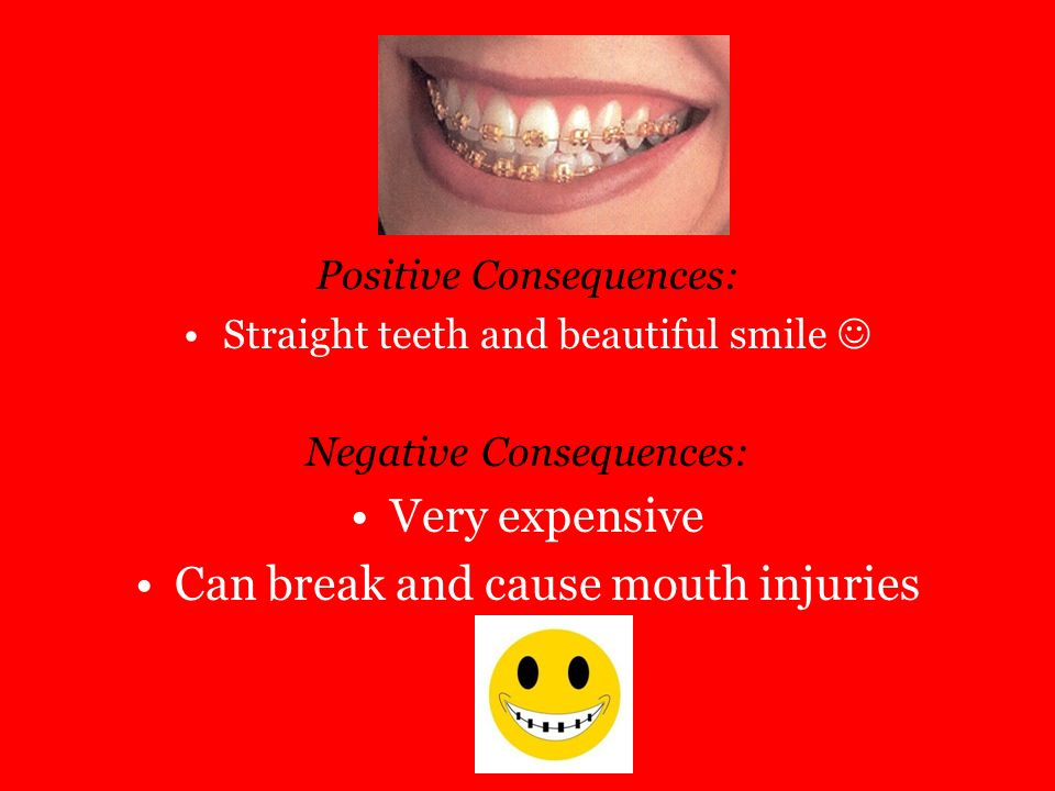 Can break and cause mouth injuries