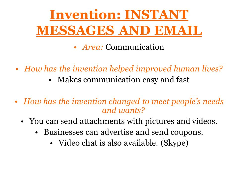 Invention: INSTANT MESSAGES AND EMAIL